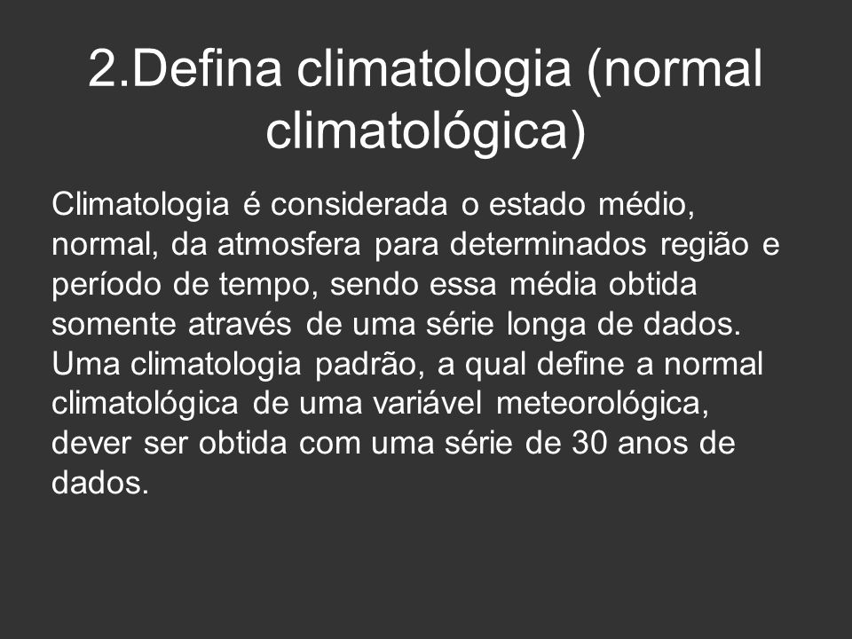 2.Defina climatologia (normal climatológica)