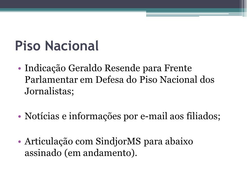 Piso NacionalIndicação Geraldo Resende para Frente Parlamentar em Defesa do Piso Nacional dos Jornalistas;