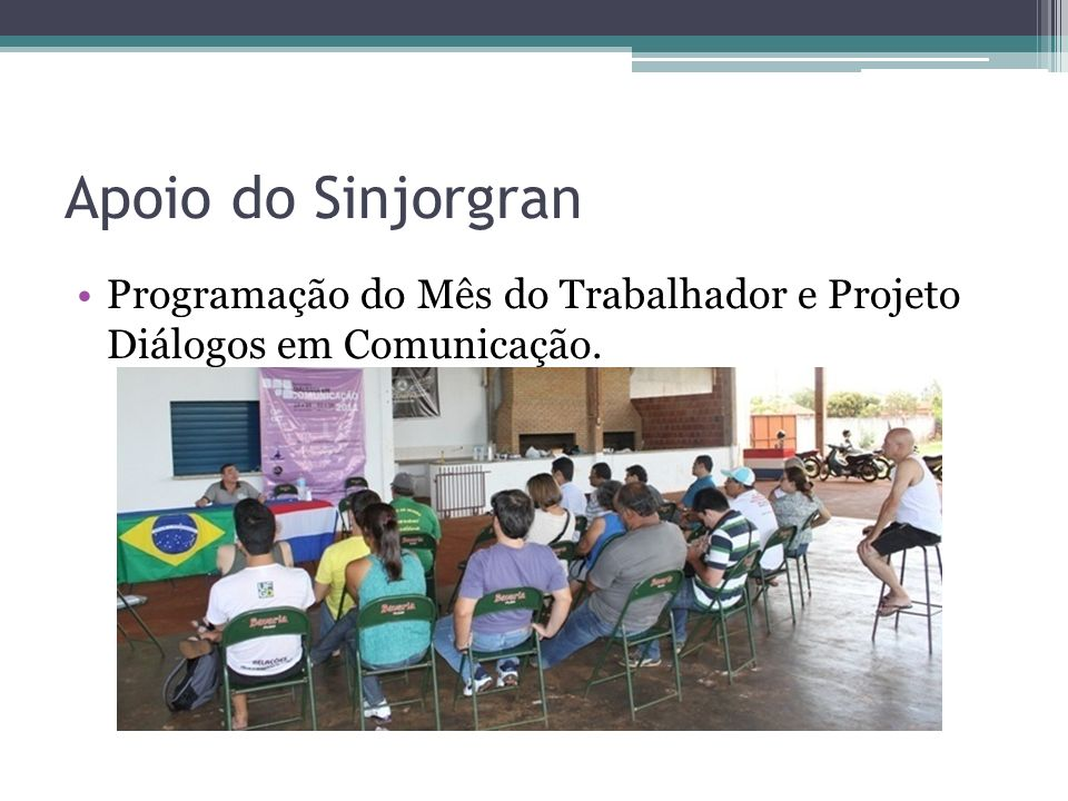 Apoio do Sinjorgran Programação do Mês do Trabalhador e Projeto Diálogos em Comunicação.