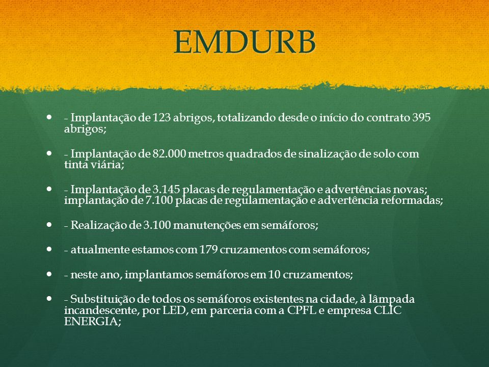 EMDURB- Implantação de 123 abrigos, totalizando desde o início do contrato 395 abrigos;