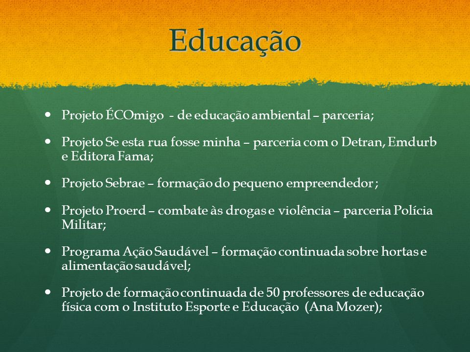Educação Projeto ÉCOmigo - de educação ambiental – parceria;