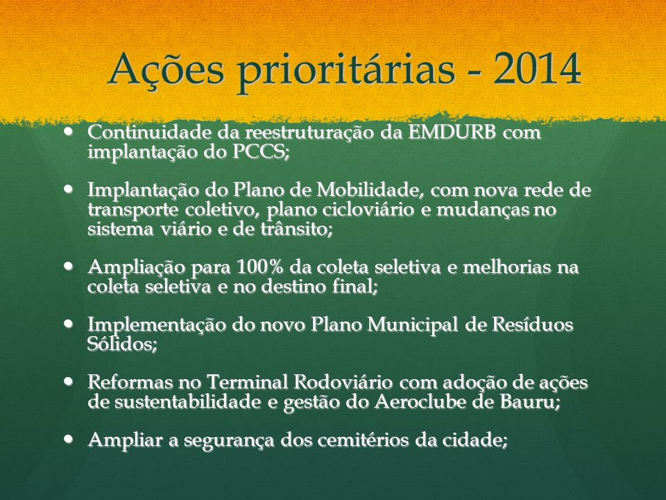 Ações prioritárias - 2014Continuidade da reestruturação da EMDURB com implantação do PCCS;