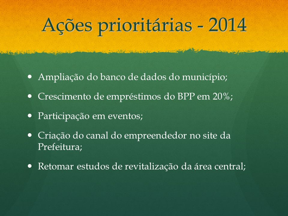 Ações prioritárias - 2014 Ampliação do banco de dados do município;