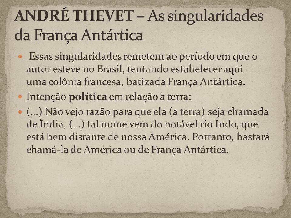 ANDRÉ THEVET – As singularidades da França Antártica