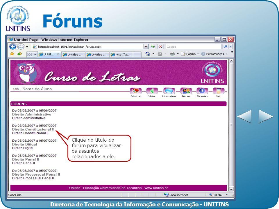 Fóruns Nome do Aluno Clique no título do fórum para visualizar os assuntos relacionados a ele.