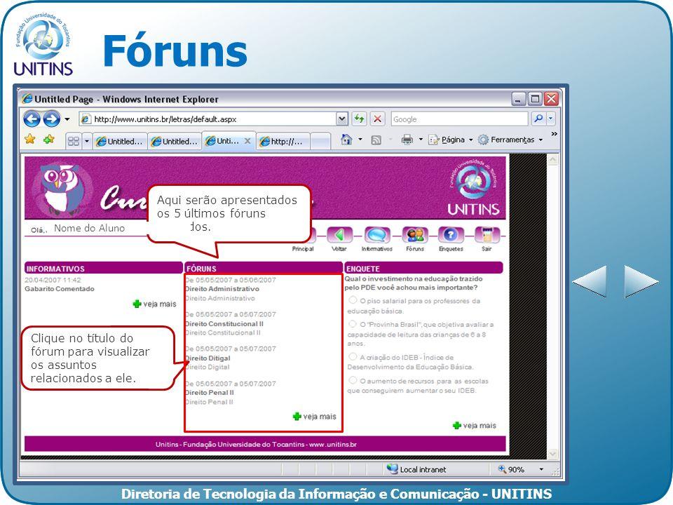 Fóruns Aqui serão apresentados os 5 últimos fóruns postados.