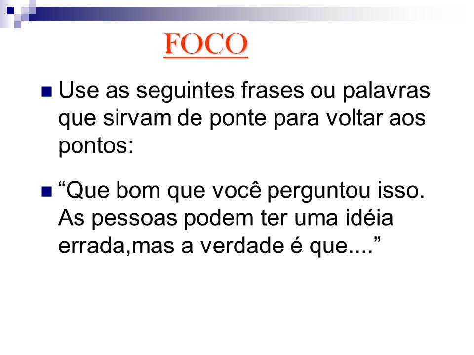 FOCO Use as seguintes frases ou palavras que sirvam de ponte para voltar aos pontos: