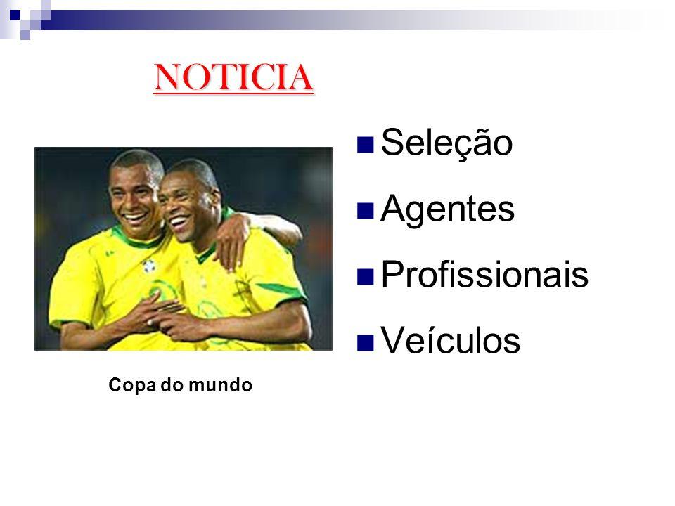 NOTICIA Seleção Agentes Profissionais Veículos Copa do mundo