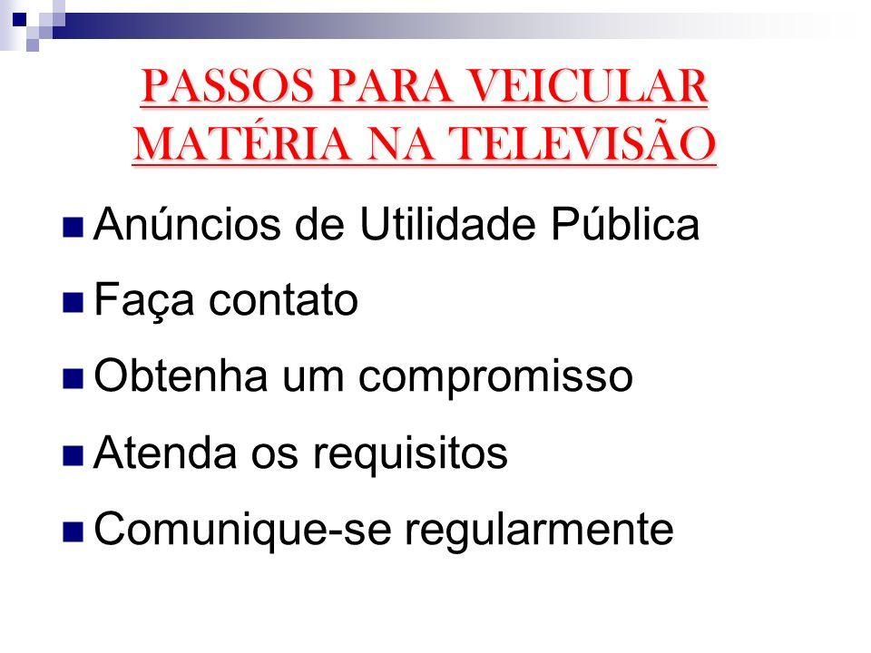 PASSOS PARA VEICULAR MATÉRIA NA TELEVISÃO