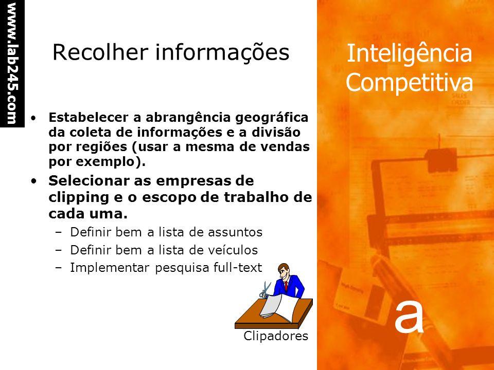 Recolher informações Estabelecer a abrangência geográfica da coleta de informações e a divisão por regiões (usar a mesma de vendas por exemplo).