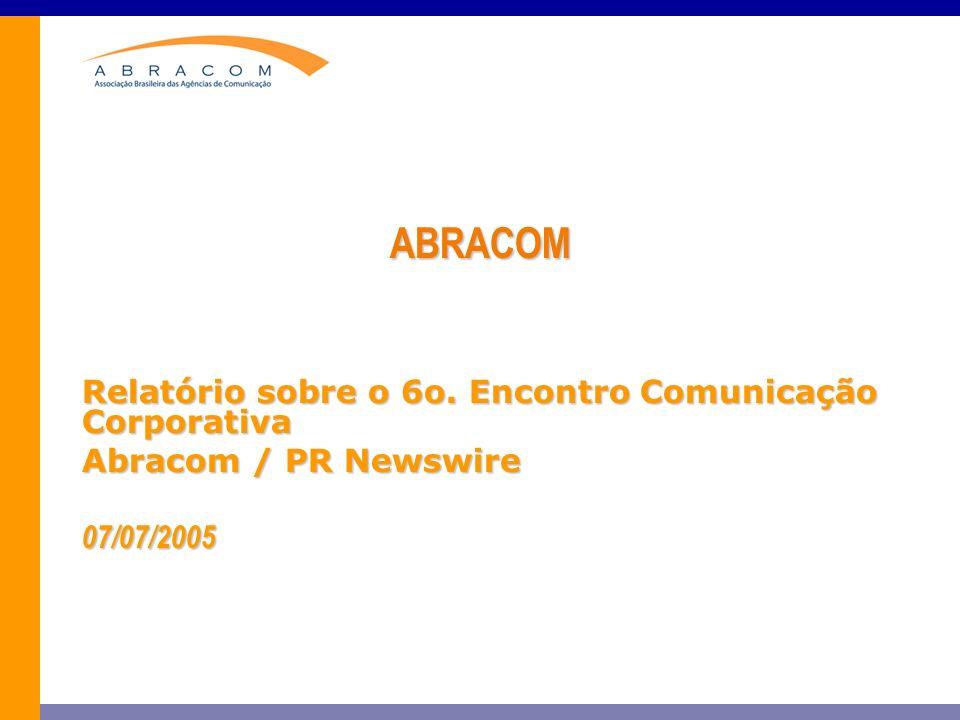 ABRACOM Relatório sobre o 6o. Encontro Comunicação Corporativa