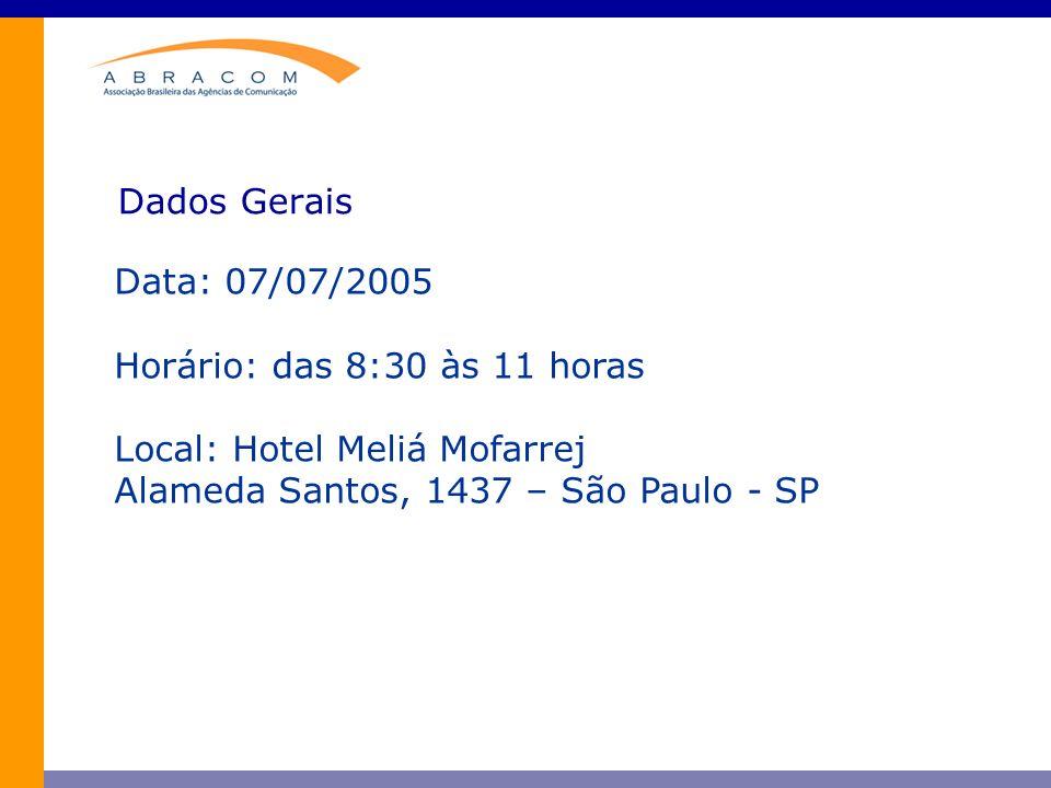 Dados Gerais Data: 07/07/2005. Horário: das 8:30 às 11 horas.