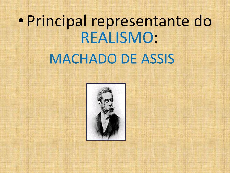 Principal representante do REALISMO: