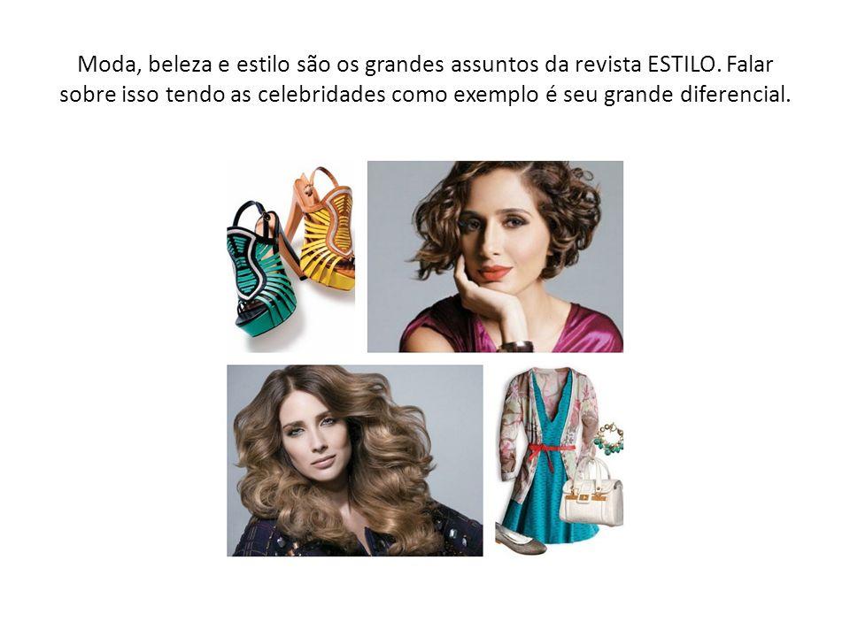 Moda, beleza e estilo são os grandes assuntos da revista ESTILO