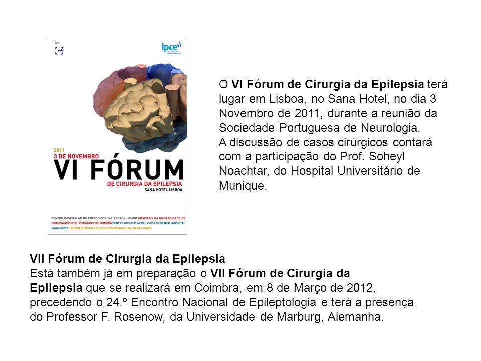 O VI Fórum de Cirurgia da Epilepsia terá lugar em Lisboa, no Sana Hotel, no dia 3 Novembro de 2011, durante a reunião da Sociedade Portuguesa de Neurologia.