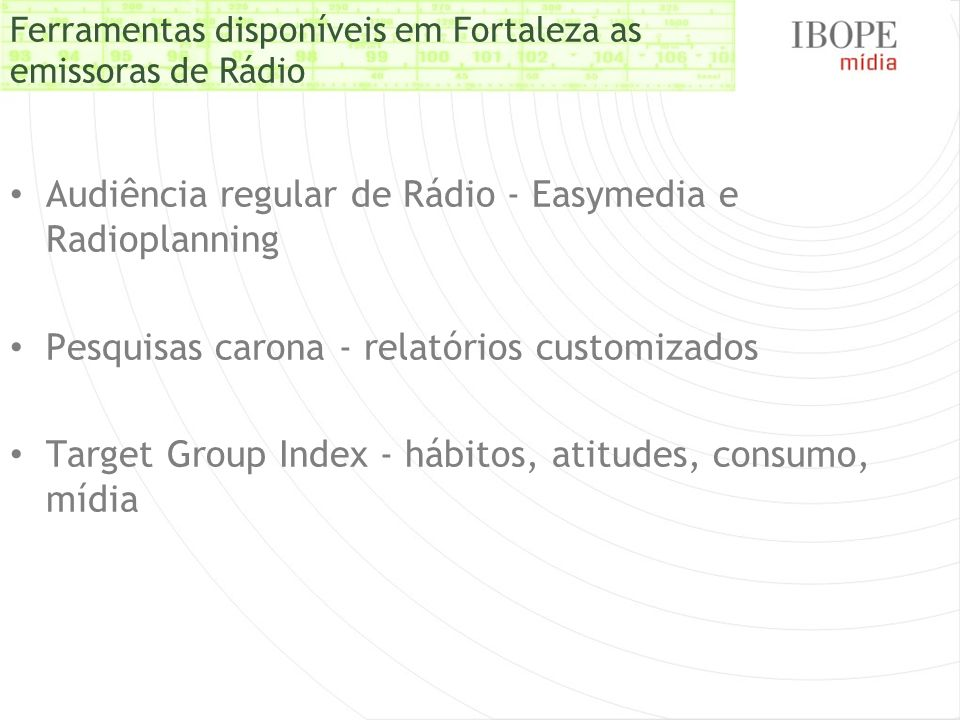 Ferramentas disponíveis em Fortaleza as emissoras de Rádio