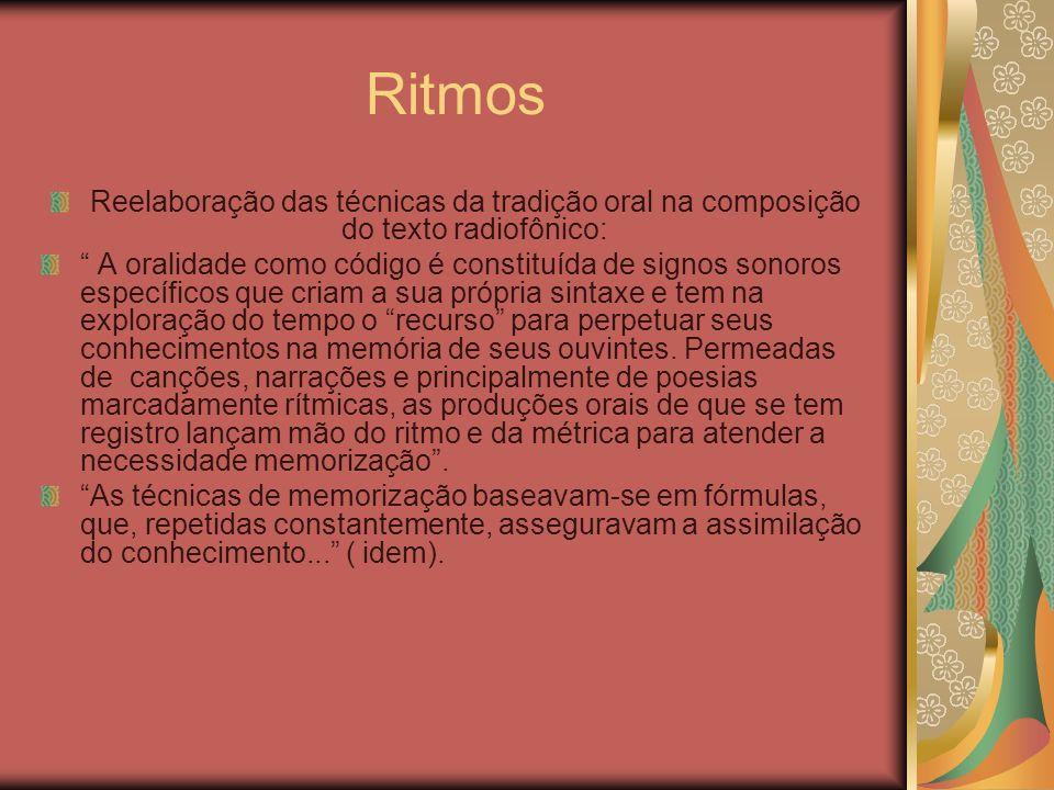 Ritmos Reelaboração das técnicas da tradição oral na composição do texto radiofônico: