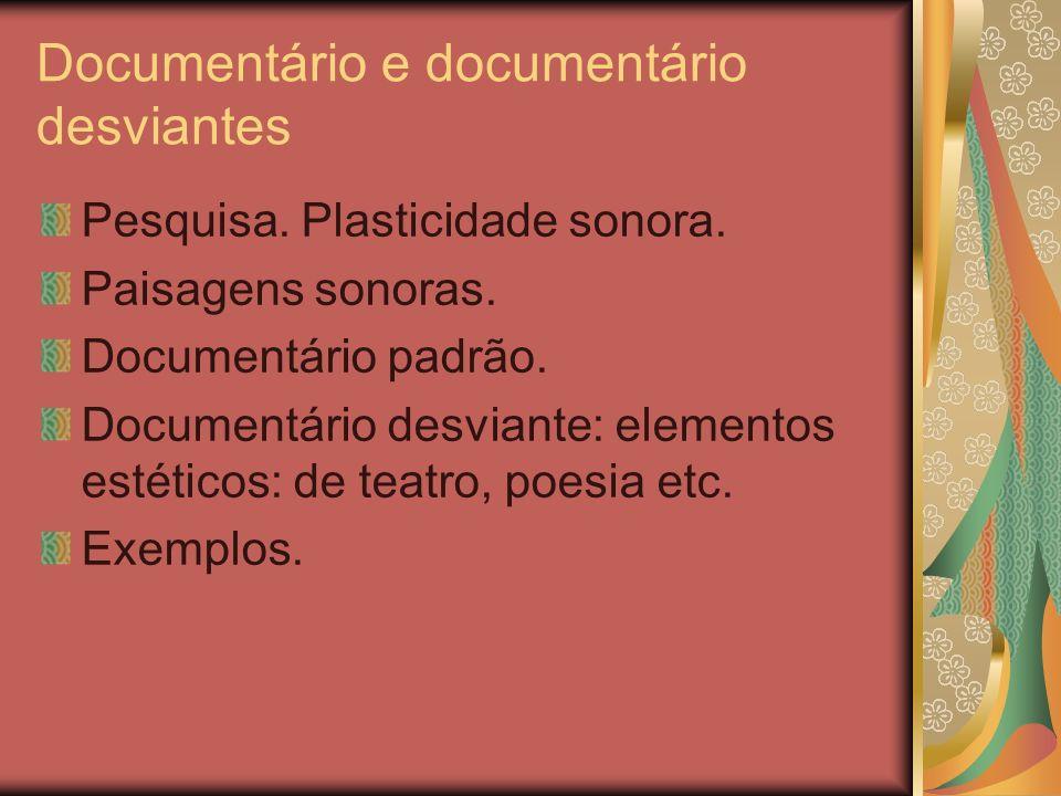 Documentário e documentário desviantes