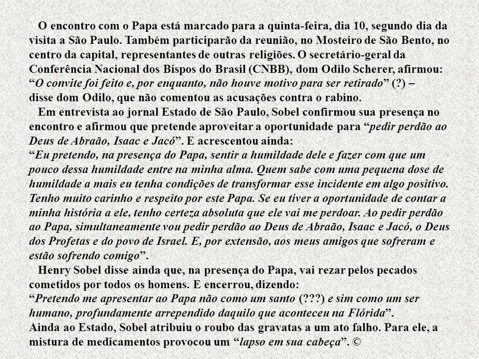 O encontro com o Papa está marcado para a quinta-feira, dia 10, segundo dia da visita a São Paulo. Também participarão da reunião, no Mosteiro de São Bento, no centro da capital, representantes de outras religiões. O secretário-geral da Conferência Nacional dos Bispos do Brasil (CNBB), dom Odilo Scherer, afirmou: