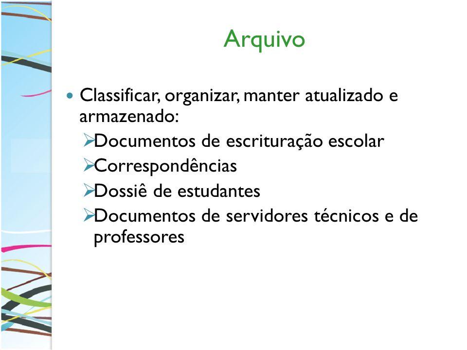 Arquivo Classificar, organizar, manter atualizado e armazenado: