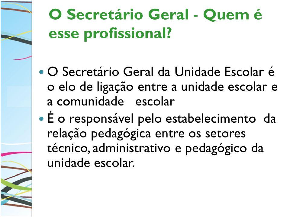 O Secretário Geral - Quem é esse profissional