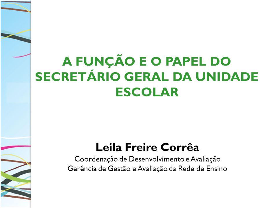 A FUNÇÃO E O PAPEL DO SECRETÁRIO GERAL DA UNIDADE ESCOLAR