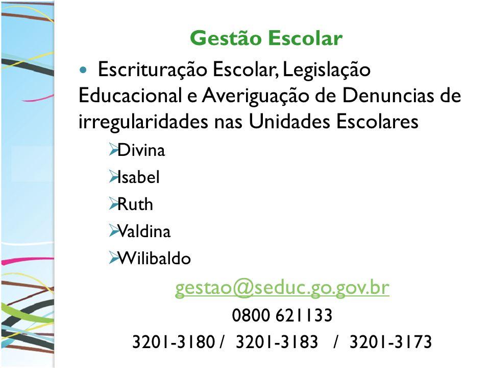 Gestão Escolar Escrituração Escolar, Legislação Educacional e Averiguação de Denuncias de irregularidades nas Unidades Escolares.