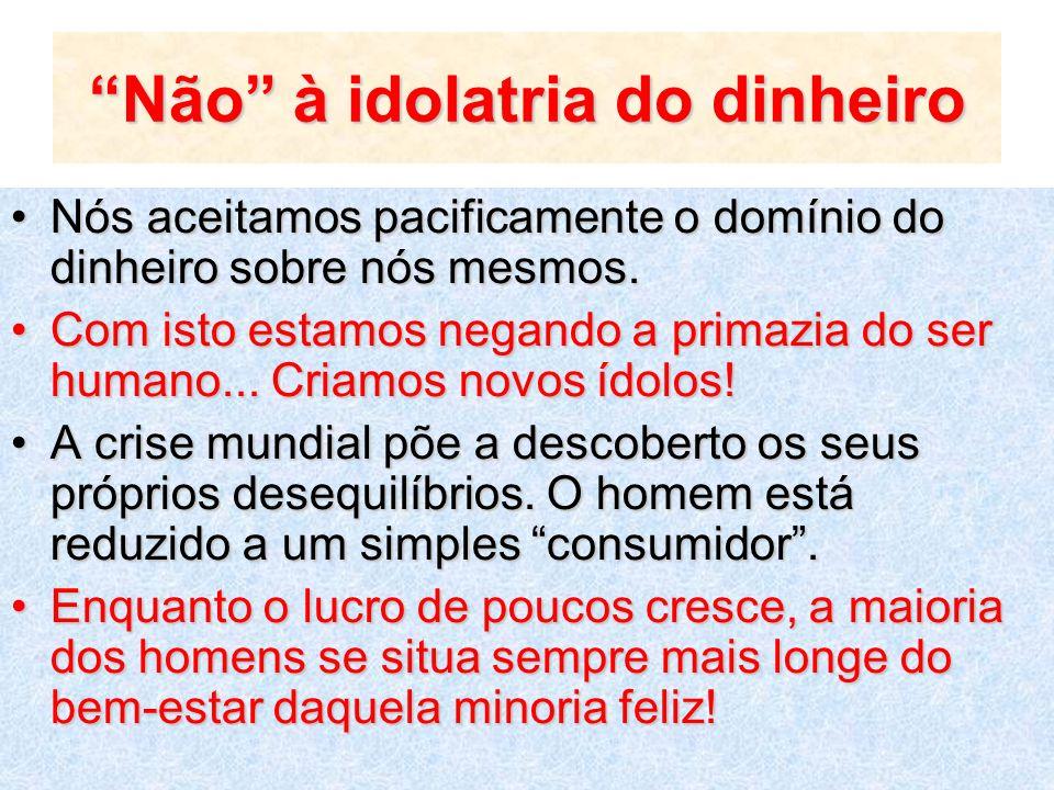 Não à idolatria do dinheiro