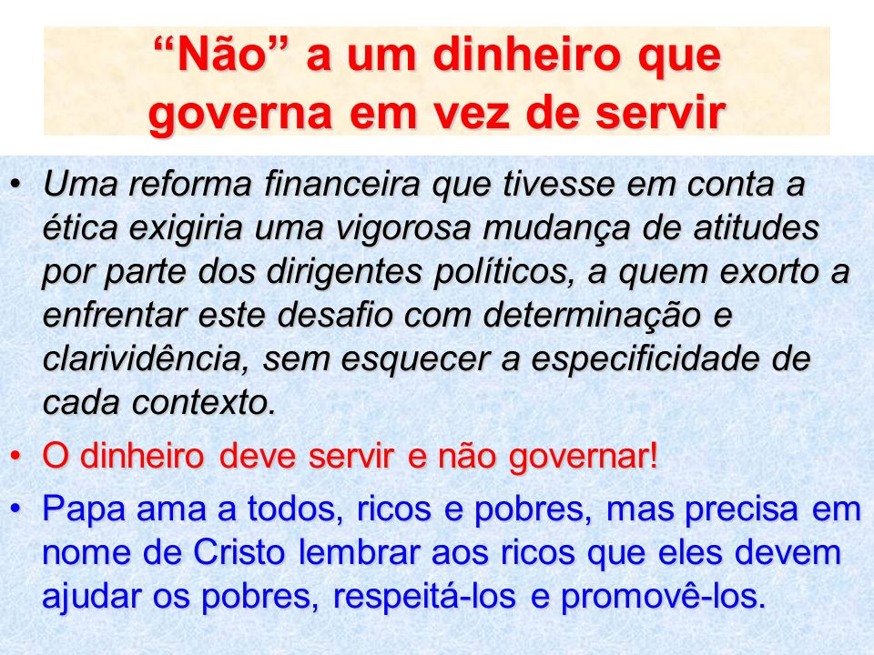 Não a um dinheiro que governa em vez de servir