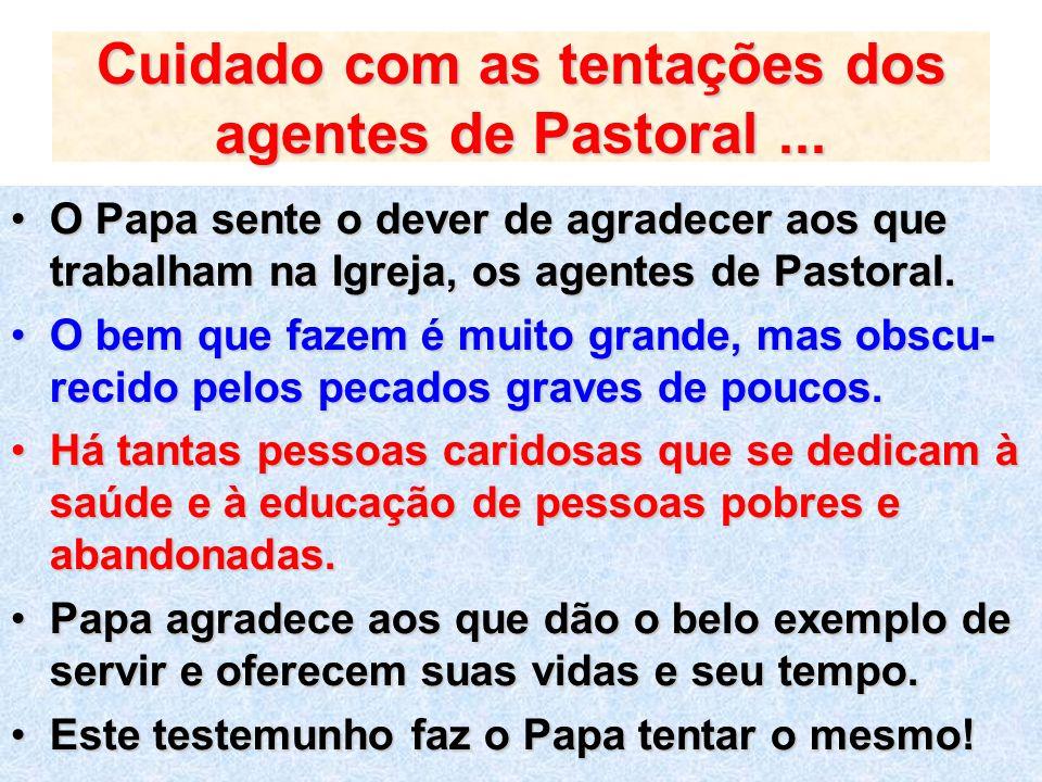Cuidado com as tentações dos agentes de Pastoral ...