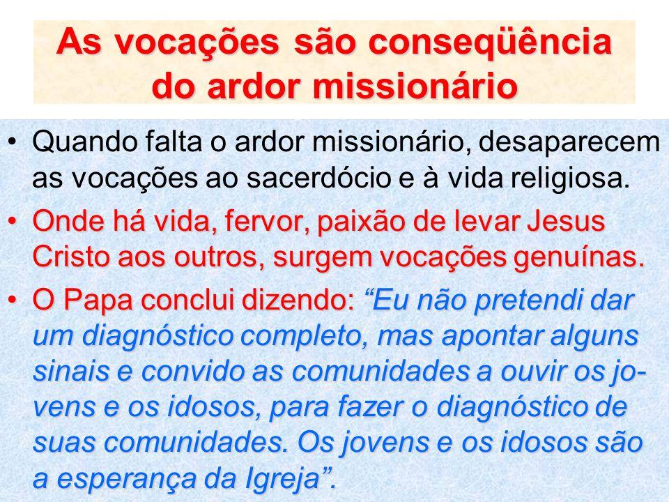 As vocações são conseqüência do ardor missionário