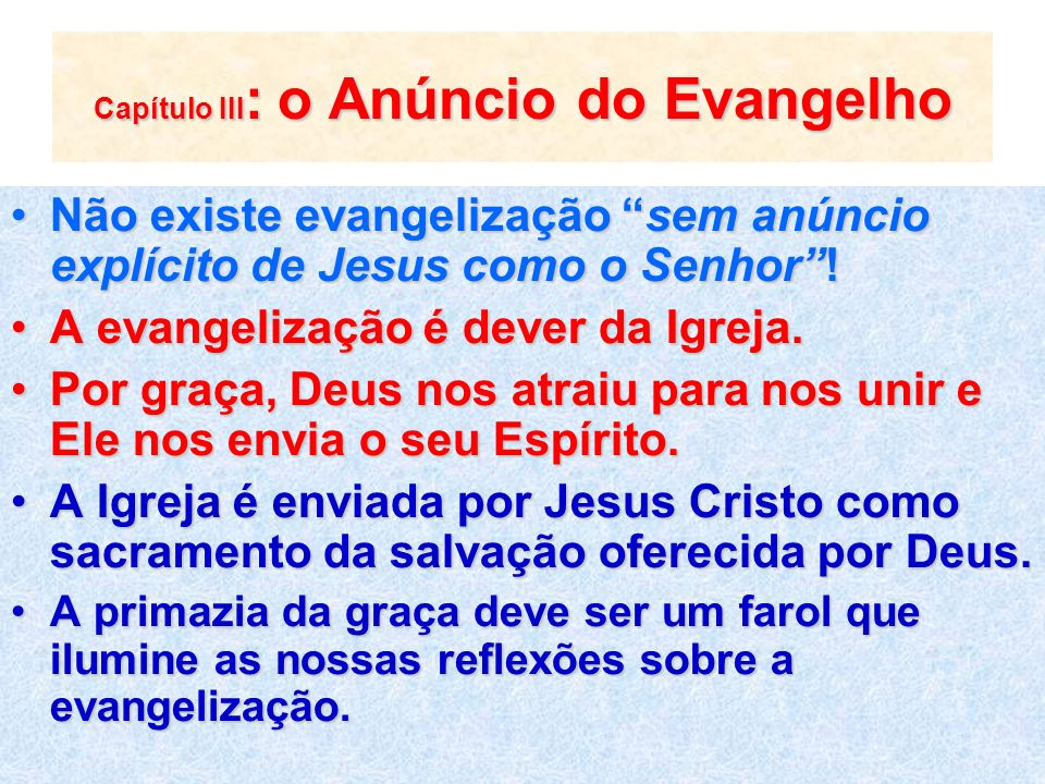 Capítulo III: o Anúncio do Evangelho