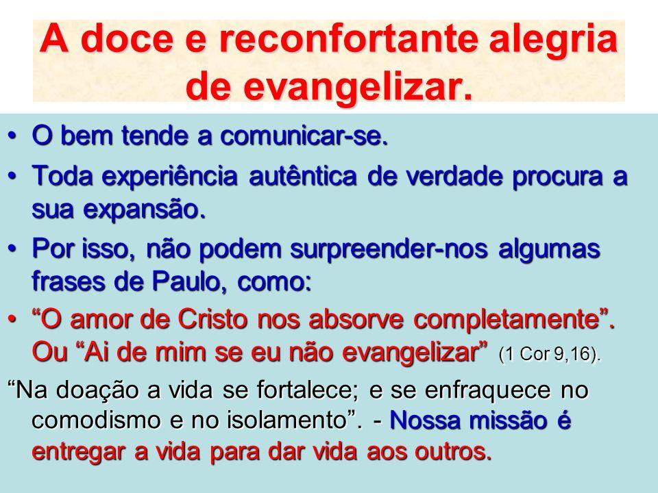 A doce e reconfortante alegria de evangelizar.