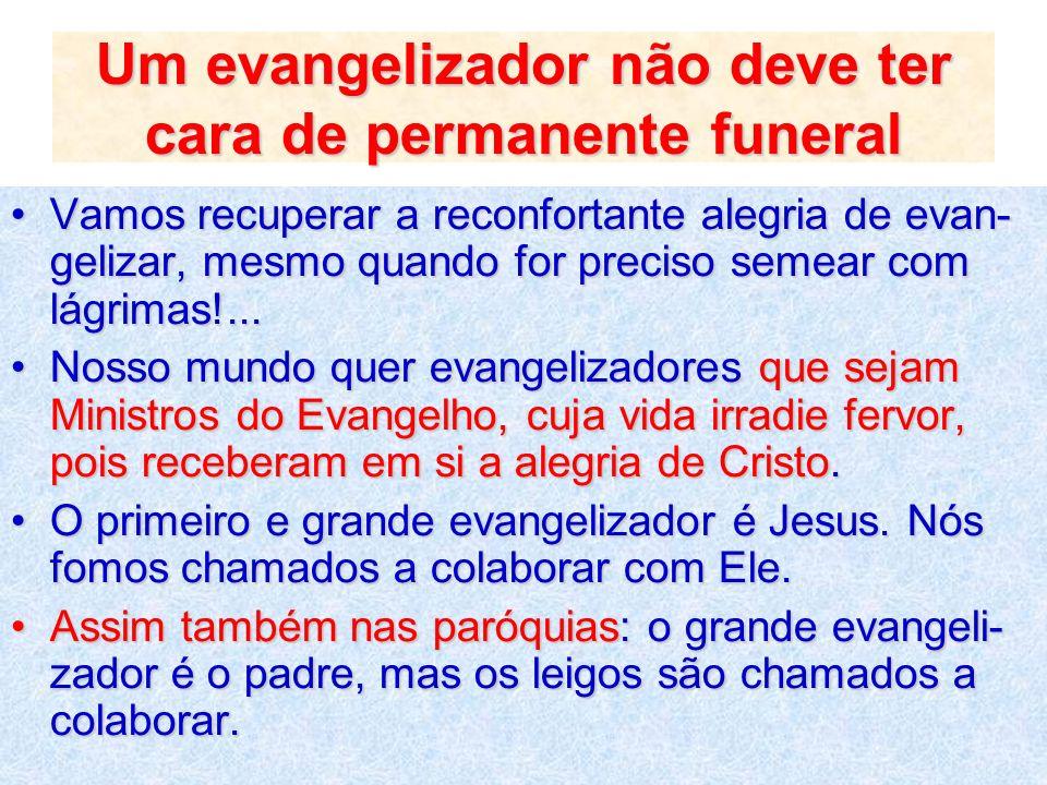 Um evangelizador não deve ter cara de permanente funeral