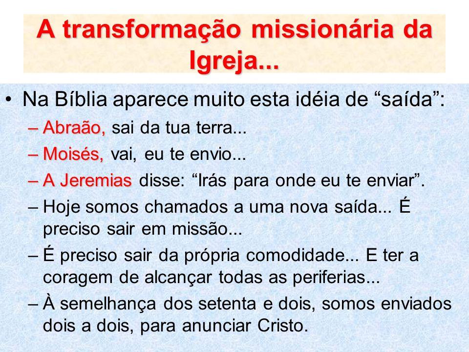 A transformação missionária da Igreja...
