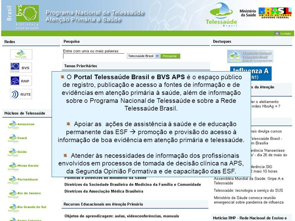 O Portal Telessaúde Brasil e BVS APS é o espaço público de registro, publicação e acesso a fontes de informação e de evidências em atenção primária à saúde, além de informação sobre o Programa Nacional de Telessaúde e sobre a Rede Telessaúde Brasil.