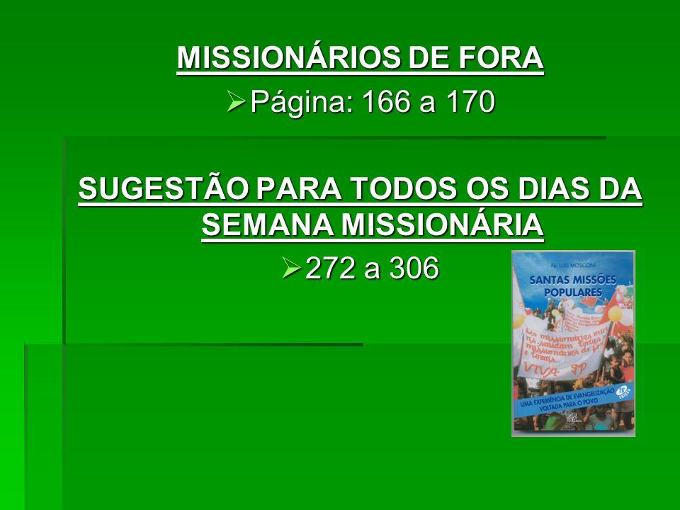 SUGESTÃO PARA TODOS OS DIAS DA SEMANA MISSIONÁRIA