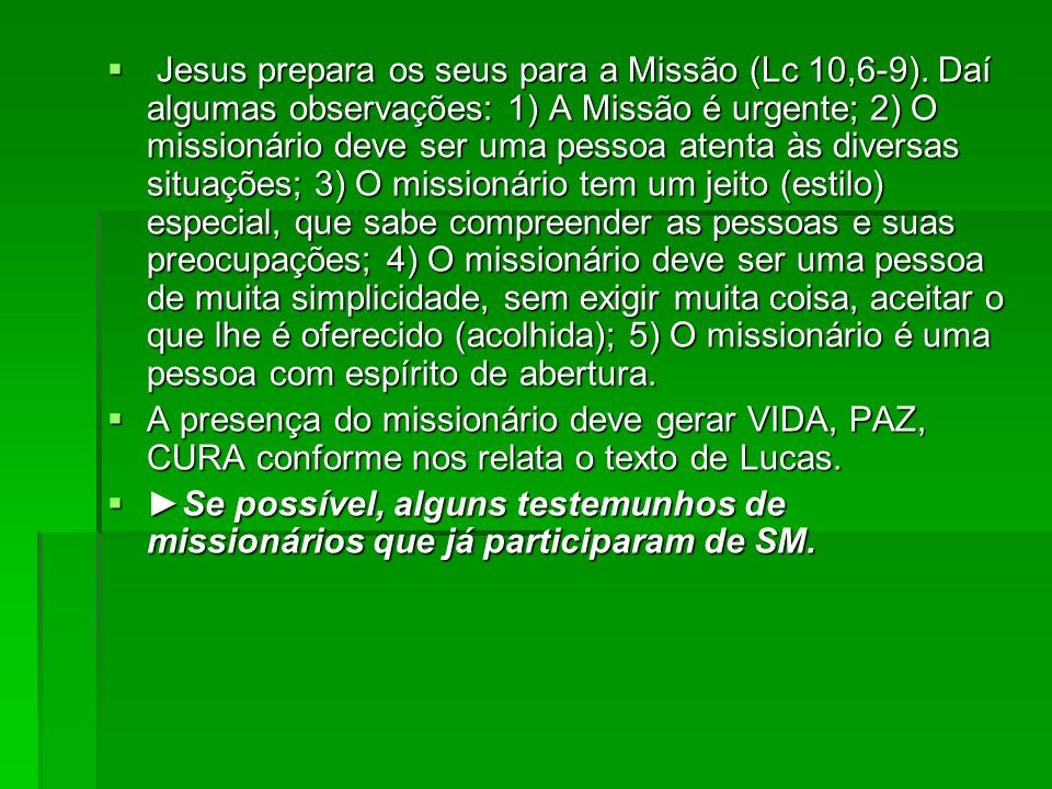 Jesus prepara os seus para a Missão (Lc 10,6-9)