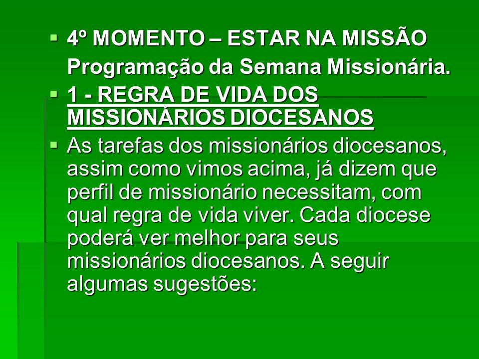 4º MOMENTO – ESTAR NA MISSÃO