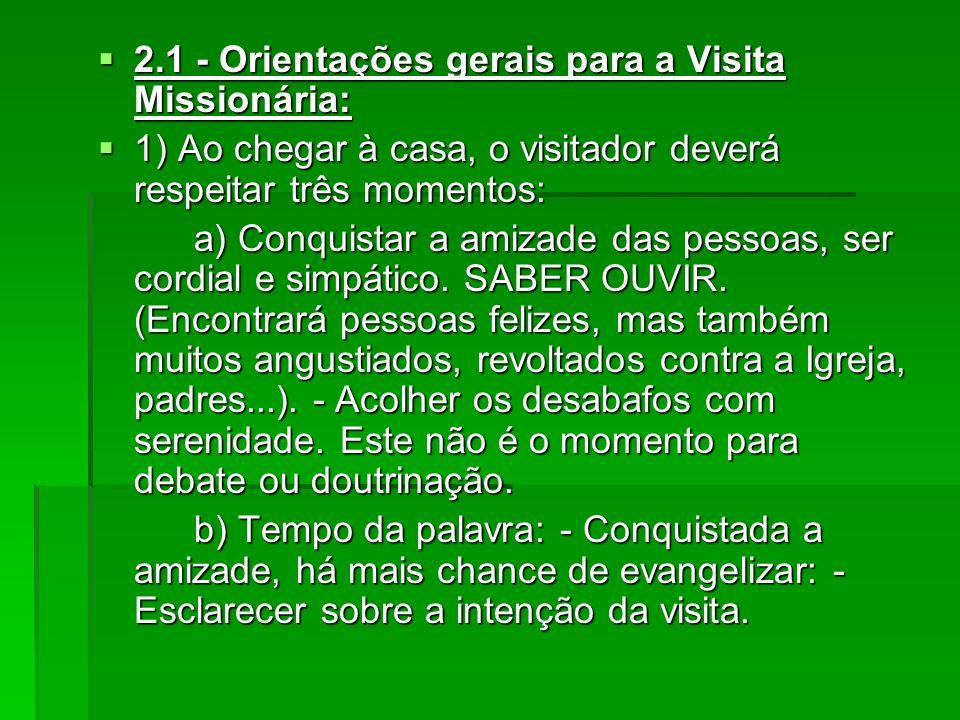 2.1 - Orientações gerais para a Visita Missionária: