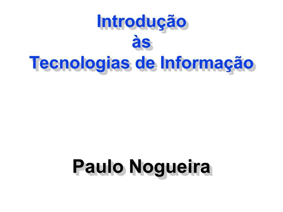 Introdução às Tecnologias de Informação