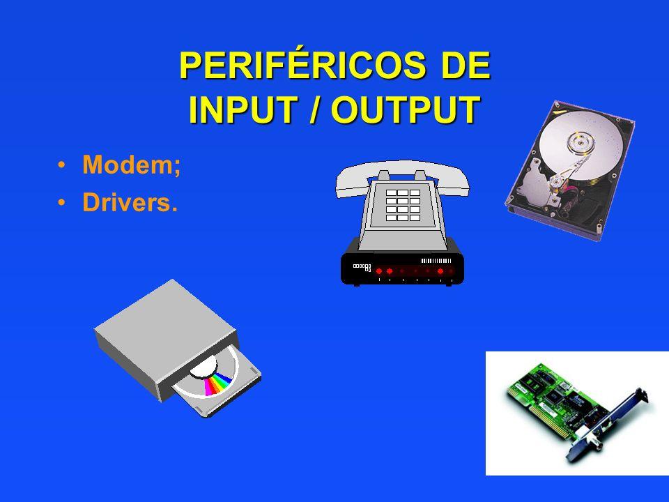PERIFÉRICOS DE INPUT / OUTPUT