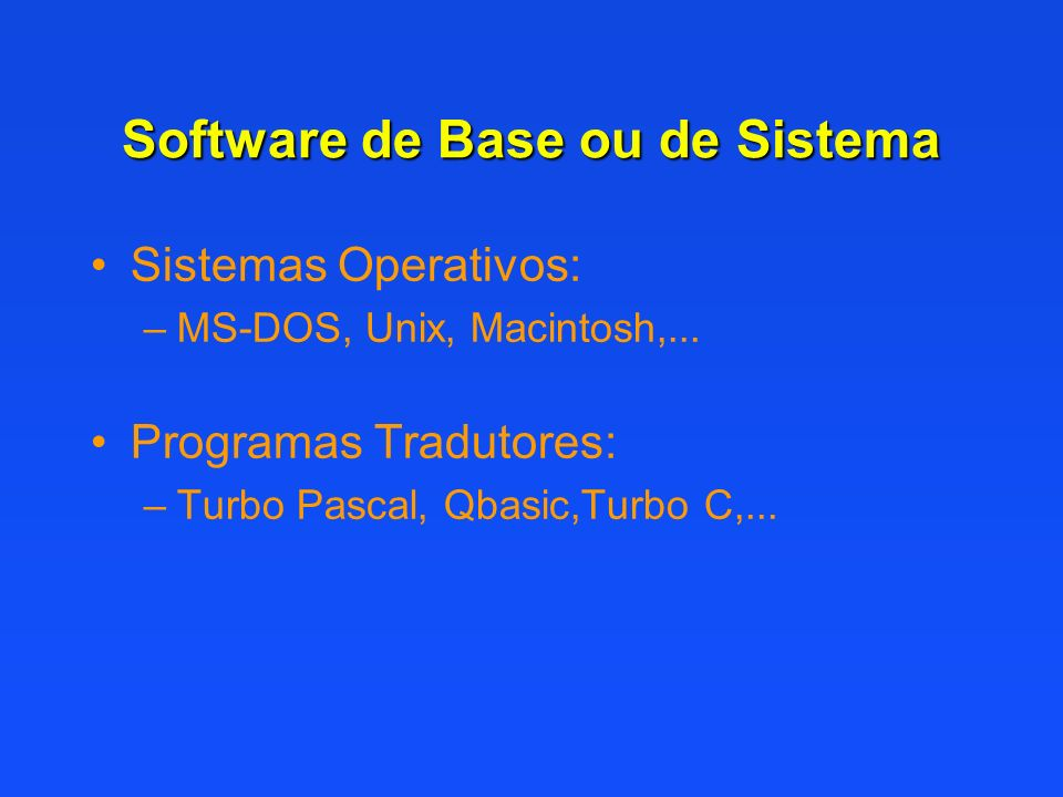 Software de Base ou de Sistema