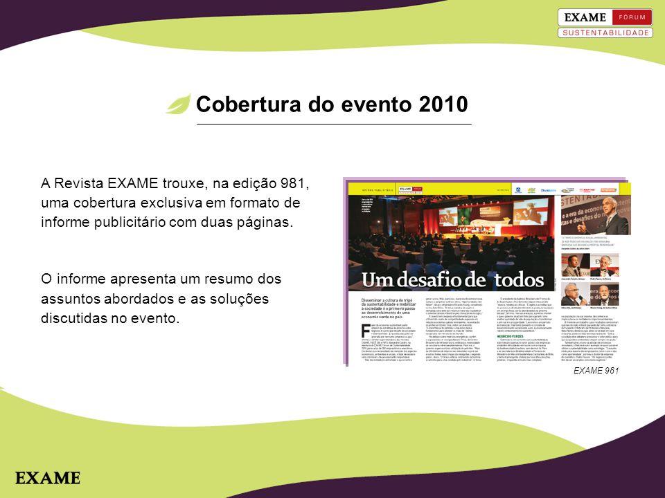 Cobertura do evento 2010 A Revista EXAME trouxe, na edição 981, uma cobertura exclusiva em formato de informe publicitário com duas páginas.