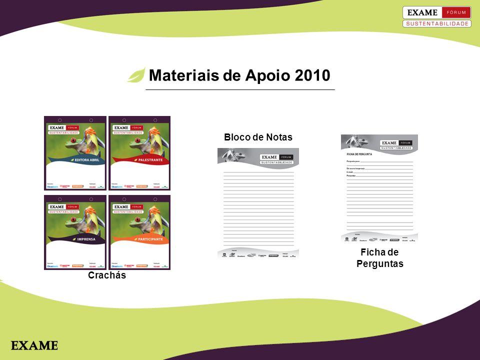 Materiais de Apoio 2010 Bloco de Notas Ficha de Perguntas Crachás