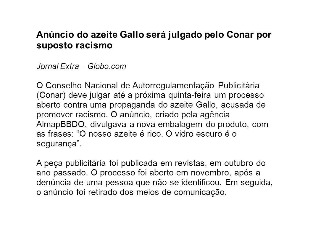 Anúncio do azeite Gallo será julgado pelo Conar por suposto racismo