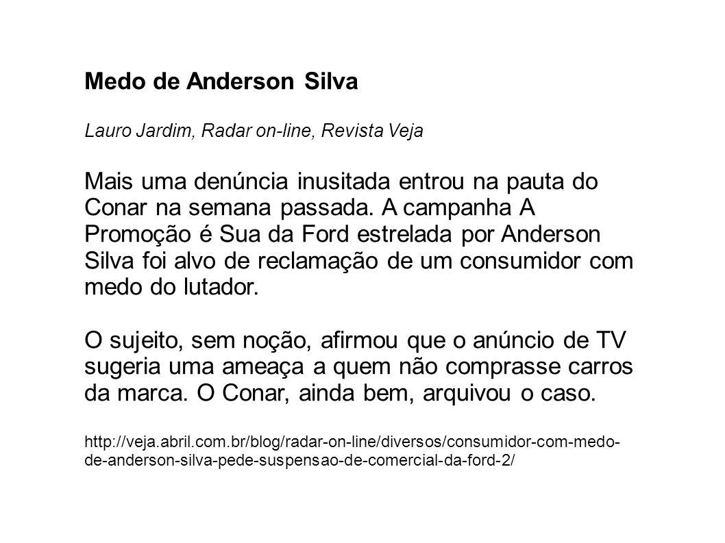 Medo de Anderson Silva Lauro Jardim, Radar on-line, Revista Veja.