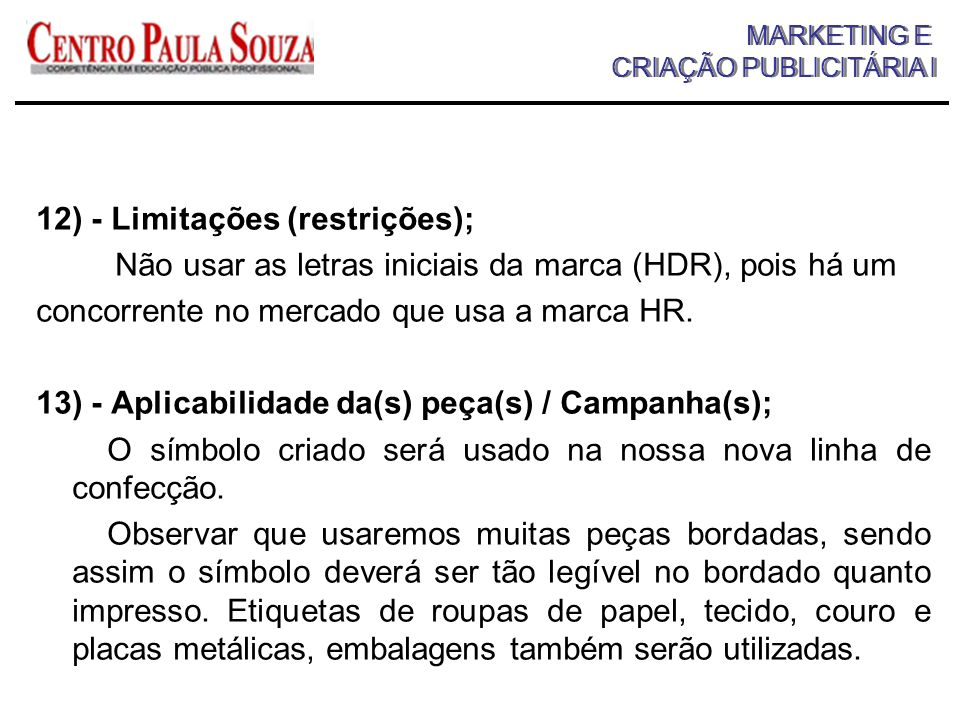 12) - Limitações (restrições);