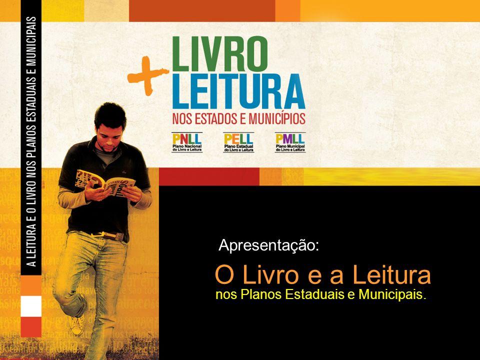 Apresentação: O Livro e a Leitura nos Planos Estaduais e Municipais.