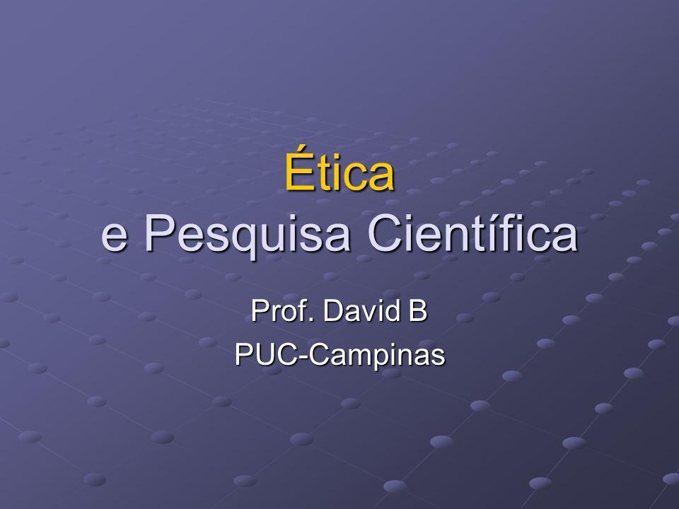 Ética e Pesquisa Científica